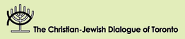 CHRISTIAN JEWISH DIALOGUE OF TORONTO